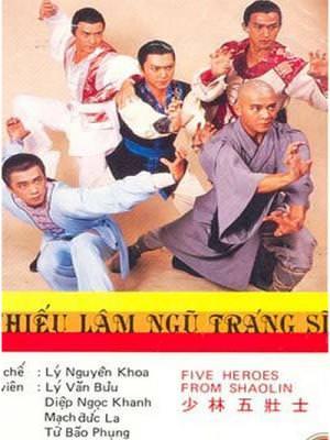 Thiếu Lâm Ngũ Tráng Sĩ - Five Heroes Of Shaolin Hong Kong
