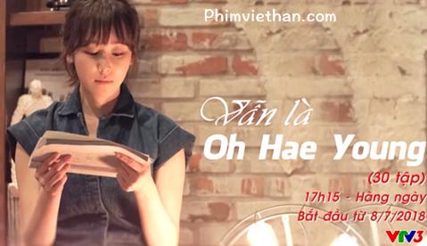 Vẫn Là Oh Hae Young - Đang cập nhật.